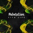 Rebelution City Life