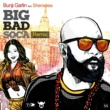 Bunji Garlin Big Bad Soca (Remix) [feat. Shenseea]