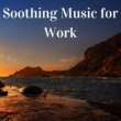 Relax Soothing Music for Work