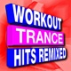Workout Buddy Workout Trance Hits Remixed (Music for Fitness, Running, Weight Loss, Gym, Treadmill, Cycling, Jogging, Cardio, and More!)