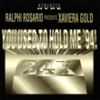 Ralphi Rosario/Xaviera Gold You Used to Hold Me