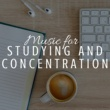 Study Music Academy Music for Studying and Concentration