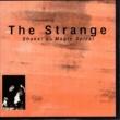 The Strange Shake!