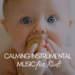 Calming Music Academy Calming Instrumental Music for Kids