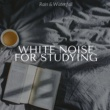Nature Sound Series White Noise for Studying