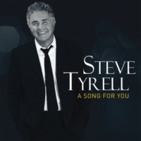 Steve Tyrell A Song For You
