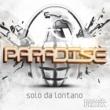 Paradise Solo Da Lontano