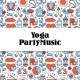Ibiza Dance Party Yoga Party Music