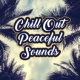 Chilled Ibiza Chill Out Peaceful Sounds