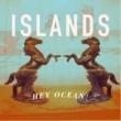 Hey Ocean! Islands