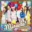 miracle2(ミラクルミラクル) from ミラクルちゅーんず! MIRACLE☆BEST - Complete miracle2 Songs -