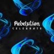 Rebelution Celebrate
