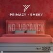 Primacy x Emsky/Taylor Mosley No Vacancy (feat.Taylor Mosley)