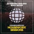 DJ Kristina Mailana Body Movin