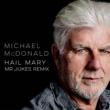 Michael McDonald Hail Mary (Mr Jukes Remix)