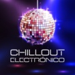 The Best of Chill Out Lounge Fiesta en la Noche