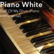 Piano White Beat of My Drum
