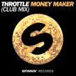 Throttle Money Maker (Club Edit)