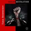Taras Bourmistrov Organ Revolution