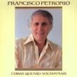 Francisco Petrônio Coisas Que Não Voltam