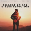 Sleep Songs with Nature Sounds Relaxation and Stress Reduction