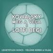 Kowalsky Meg A Vega/Lotfi Begi Lehetetlen Nincs (Velünk Kerek A Világ)