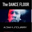 Adam Scurry The Dance Floor