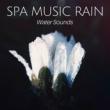 Spa Relaxation Spa Music Rain