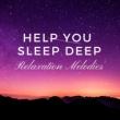 Sleep Music Lullabies Help You Sleep Deep