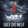 Joachim Witt Über das Meer