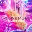 Samantha Jade Roller Skates
