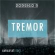 Rodrigo B Tremor (Barakske Edit)