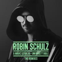 Robin Schulz & Marc Scibilia Unforgettable (The Remixes)