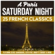 Serge Gainsbourg A Paris Saturday Night  - 25 French Classics