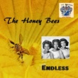 The Honey Bees Endless