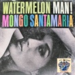 Mongo Santamaria Watermelon Man
