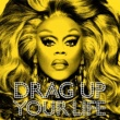 RuPaul DRAG UP YOUR LIFE