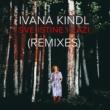 Ivana Kindl Sve Istine I Laži [Yakka Remix]