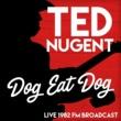 Ted Nugent Dog Eat Dog - Live 1982 FM Broadcast