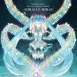 初音ミク HATSUNE MIKU 10th ANNIVERSARY SONGS -ミラクルミライ-