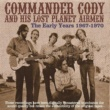 Commander Cody And His Lost Planet Airmen What's the Matter Now