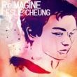 カレン・モク Reimagine Leslie Cheung