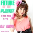 DJ MIYA Future of The Planet (2018 Mix)