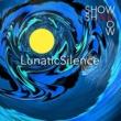 ShowShadow LunaticSilence