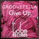 Groovefella Give Up