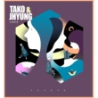 Tako & Jhyung If It Was Now (with Minshark)
