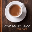 Romantic Time Relaxing Jazz Coffee