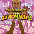 KAREN SUPER EUROBEAT presents EUROMACH 2