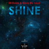 Dil Evans  and amp; Dave Mc Laud Shine