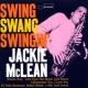 ジャッキー・マクリーン Swing, Swang, Swingin'